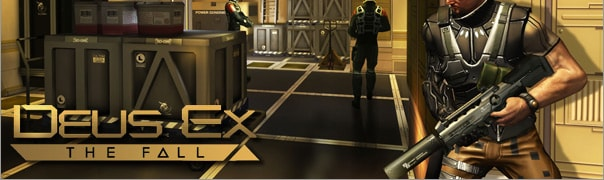 Deus Ex: The Fall Cheats
